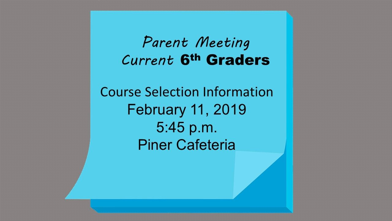 Parent Meeting for Current 6th Graders