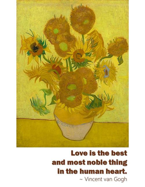 van Gogh quote and painting - Sunflowers with the quote love is the best and most noble thing in the human heart