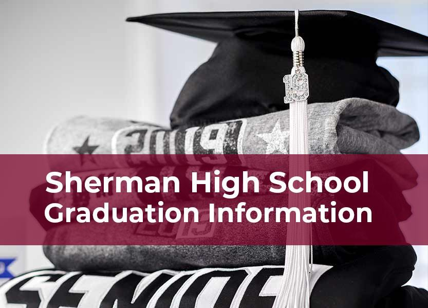 Sherman High School Graduation Information