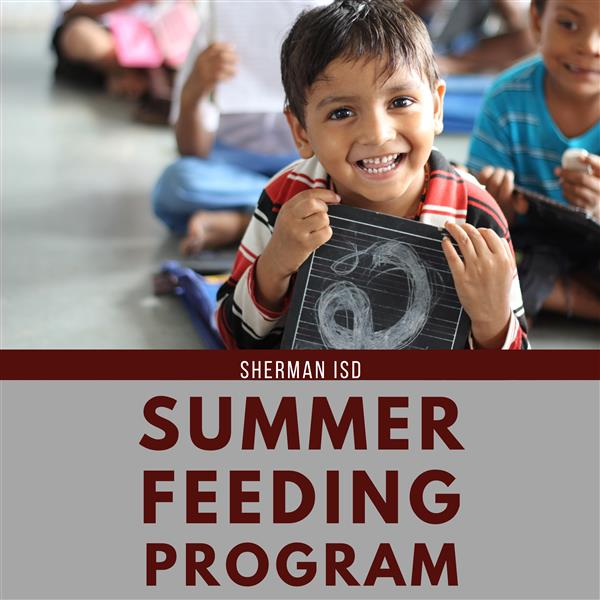 Sherman ISD Announces Summer Feeding Program Locations and Hours
